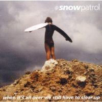 Snow Patrol-When It's All Over We Still Have To Clear Up CD 2001 (Rare 1st Release)
